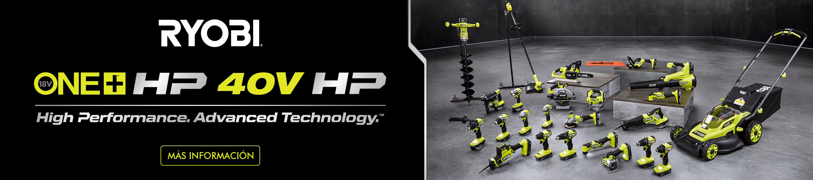 RYOBI ONE+ HP: High Performance. Advanced Technology.